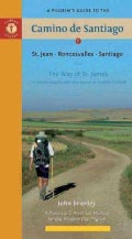 A Pilgrim's Guide to the Camino de Santiago: St. Jean, Roncesvalles, Santiago: The Way of St. James, the Ancient ... (Paperback)