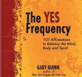 The Yes Frequency: Master a Positive Belief System and Achieve Mindfulness (CD-Audio)