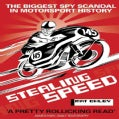 Stealing Speed: The Biggest Spy Scandal in Motorsport History (Paperback)