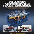 Classic Motorcycle Race Engines: Expert Technical Analysis of the World's Great Power Units (Hardcover)