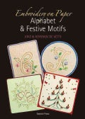 Embroidery on Paper: Alphabets and Festive Motifs (Paperback)