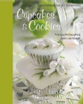 Cupcakes & Cookies: Decorations for All Occasions (Hardcover)
