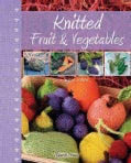 Knitted Fruit & Vegetables (Hardcover)