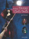 Making Fantasy Cloth Dolls (Paperback)