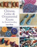 Chinese, Celtic & Ornamental Knots For Beaded Jewellery (Paperback)