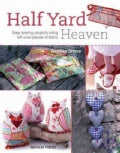 Half Yard Heaven: Easy sewing projects using left-over pieces of fabric (Paperback)