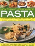 How to Make, Serve and Eat Pasta (Paperback)