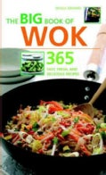 The Big Book of Wok: 365 Fast, Fresh And Delicious Recipes (Spiral bound)