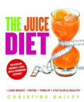 The Juice Diet: Lose Weight, Detox, Tone Up, Stay Slim & Healthy (Paperback)