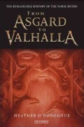 From Asgard to Valhalla: The Remarkable History of the Norse Myths (Paperback)