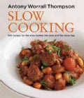 Slow Cooking: 100 Recipes for the Slow Cooker, the Oven and the Stove Top (Hardcover)