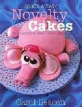 Quick and Easy Novelty Cakes: 35 Imaginative Cakes for All Occasions (Paperback)