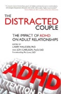 The Distracted Couple: The Impact of ADHD on Adult Relationships (Paperback)