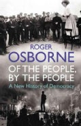 Of the People, By the People: A New History of Democracy (Paperback)
