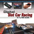 Digital Slot Car Racing in 1/32 Scale: Covering: Scalextric, Carrera, Ninco, Scx and Specialist Digital Systems (Paperback)