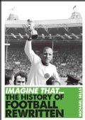 The History of Football Rewritten (Paperback)