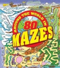 Around the World in 80 Mazes (Paperback)
