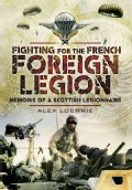 Fighting for the French Foreign Legion (Hardcover)