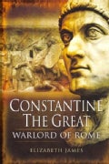 Constantine the Great: Warlord of Rome (Hardcover)