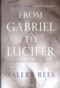 From Gabriel to Lucifer: A Cultural History of Angels (Hardcover)