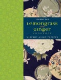 Lemongrass and Ginger Cookbook: Vibrant Asian Recipes (Hardcover)