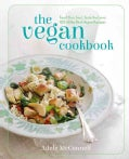 The Vegan Cookbook: Feed Your Soul, Taste the Love: 100 of the Best Vegan Recipes (Hardcover)