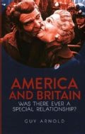 America and Britain: Was There Ever a Special Relationship? (Hardcover)