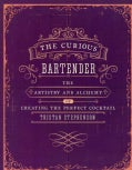 The Curious Bartender: The Artistry and Alchemy of Creating the Perfect Cocktail (Hardcover)