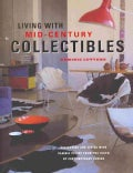 Living with Mid-Century Collectibles: Classic Pieces from the Birth of Contemporary Design (Hardcover)