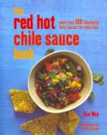 The Red Hot Chile Sauce Book: 100 Fabulously Fiery Sauces for Chile Fans (Hardcover)