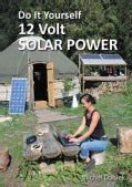 Do It Yourself 12 Volt Solar Power (Paperback)
