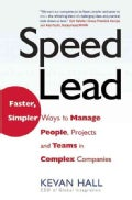Speed Lead: Faster, Simpler Ways to Manage People, Projects, and Teams in Complex Companies (Hardcover)