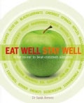 Eat Well Stay Well: What to Eat to Beat Common Ailments (Paperback)