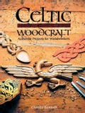 Celtic Woodcraft: Authentic Projects for Woodworkers (Paperback)
