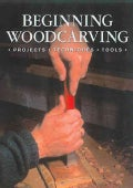 Beginning Woodcarving: Projects, Techniques, Tools (Paperback)