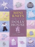 Mini Knits For The 1/12 Scale Dolls' House (Paperback)