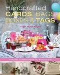 Handcrafted Cards, Bags, Boxes & Tags (Paperback)