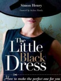 The Little Black Dress: How to Make the Perfect One for You (Paperback)