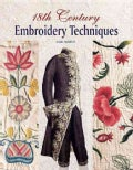 18th Century Embroidery Techniques (Paperback)