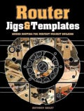 Router Jigs & Templates: Guided Routing for Perfect Project Building (Paperback)