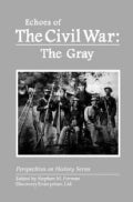 Echoes of the Civil War: The Gray (Paperback)