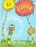 El Lorax / the Lorax (Hardcover)