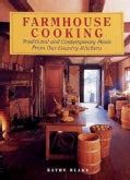 Farmhouse Cooking: Traditional and Contemporary Meals from Our Country Kitchens (Hardcover)