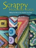 Scrappy Hooked Rugs: Making the Most of the Wool in Your Stash (Paperback)