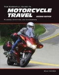 The Essential Guide to Motorcycle Travel: Planning, Outfitting, and Accessorizing (Paperback)