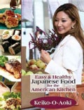 Easy and Healthy Japanese Food for the American Kitchen (Hardcover)