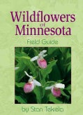 Wild Flowers of Minnesota: Field Guide (Paperback)
