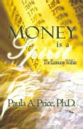 Money Is a Spirit: The Economy Within (Paperback)