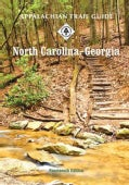 Appalachian Trail Guide to North Carolina-Georgia: Including the Great Smoky Mountains National Park