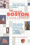 The Greater Boston Challenge: Trivia Questions and Crossword Puzzles to Test Your Knowledge of Boston, Cambridge,... (Paperback)